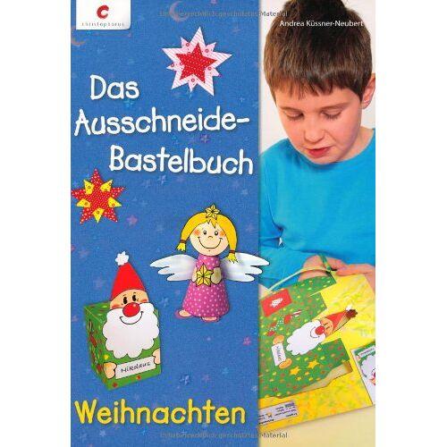 Andrea Küssner-Neubert - Das Ausschneide-Bastelbuch Weihnachten - Preis vom 18.04.2021 04:52:10 h