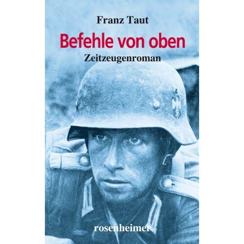 Franz Taut - Befehle von oben: 1942/43 an der Ostfront - Preis vom 05.05.2021 04:54:13 h