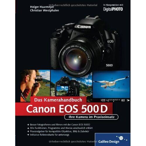 Holger Haarmeyer - Canon EOS 500D. Das Kamerahandbuch: Ihre Canon EOS 500D rundum erklärt! (Galileo Design) - Preis vom 06.03.2021 05:55:44 h