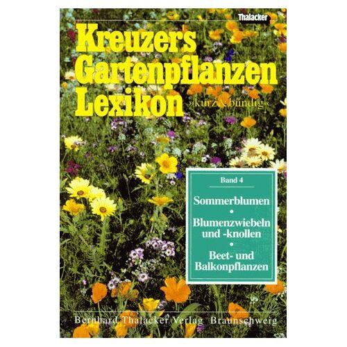 Johannes Kreuzer - Kreuzers Gartenpflanzen- Lexikon 4 - Preis vom 06.09.2020 04:54:28 h