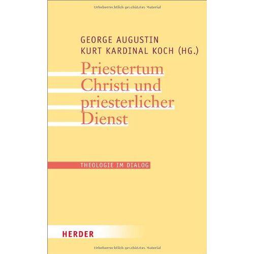George Augustin - Priestertum Christi und priesterlicher Dienst (Theologie im Dialog) - Preis vom 05.09.2020 04:49:05 h