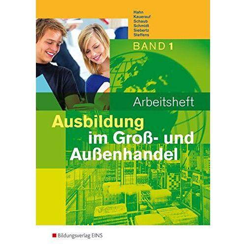 Hans Hahn - Ausbildung im Groß- und Außenhandel: 1. Ausbildungsjahr: Arbeitsheft - Preis vom 18.04.2021 04:52:10 h