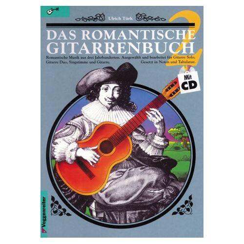 Ulrich Türk - Das romantische Gitarrenbuch, m. je 1 CD-Audio, Tl.2 - Preis vom 21.10.2020 04:49:09 h