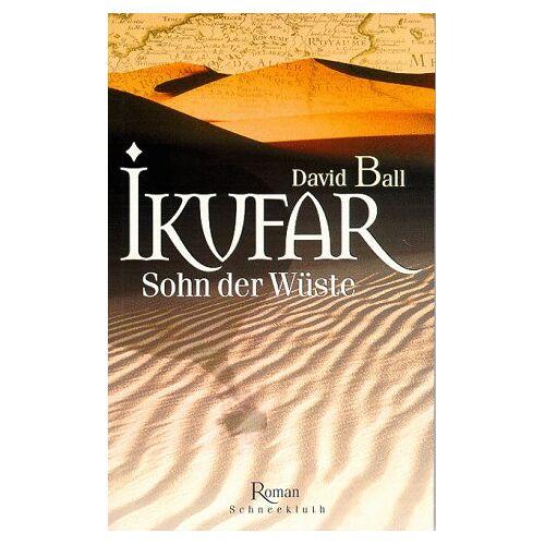 Ball, David W. - Ikufar. Sohn der Wüste. - Preis vom 03.03.2021 05:50:10 h
