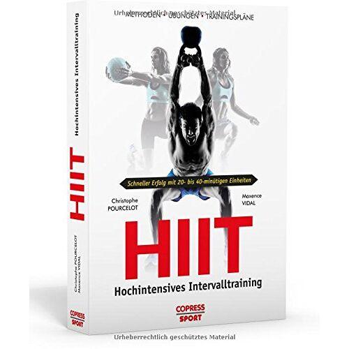 Christophe Pourcelot - HIIT - Hochintensives Intervalltraining: Methoden, Übungen, Trainingspläne - Preis vom 20.10.2020 04:55:35 h