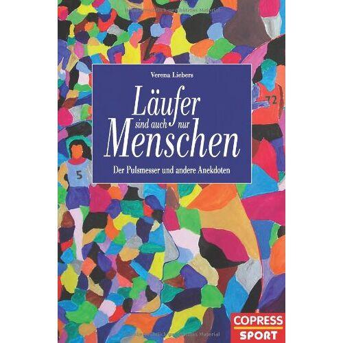 Verena Liebers - Läufer sind auch nur Menschen: Der Pulsmesser und andere Anekdoten - Preis vom 30.11.2020 05:48:34 h