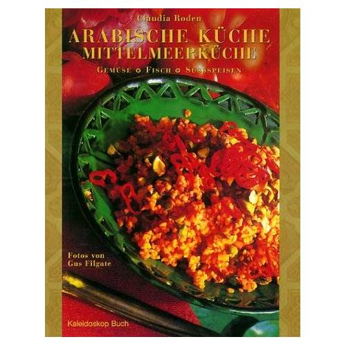 Claudia Roden - Arabische Küche, Mittelmeerküche - Preis vom 07.09.2020 04:53:03 h