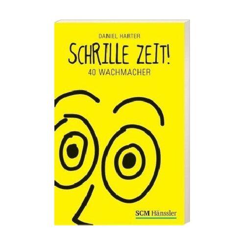 Daniel Harter - Schrille Zeit!: 40 Wachmacher - Preis vom 20.10.2020 04:55:35 h