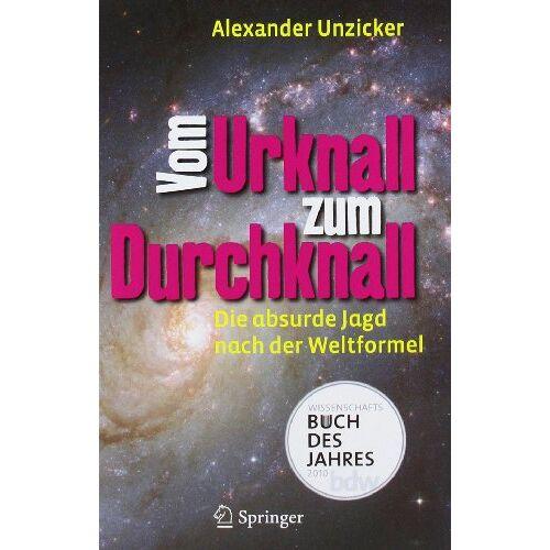 Alexander Unzicker - Vom Urknall zum Durchknall: Die absurde Jagd nach der Weltformel - Preis vom 18.04.2021 04:52:10 h