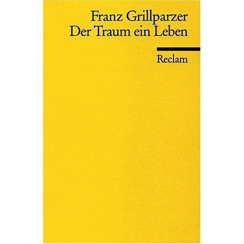 Franz Grillparzer - Der Traum ein Leben - Preis vom 27.02.2021 06:04:24 h