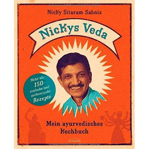 Sabnis, Nicky Sitaram - Nickys Veda: Mein ayurvedisches Kochbuch - Preis vom 03.05.2021 04:57:00 h