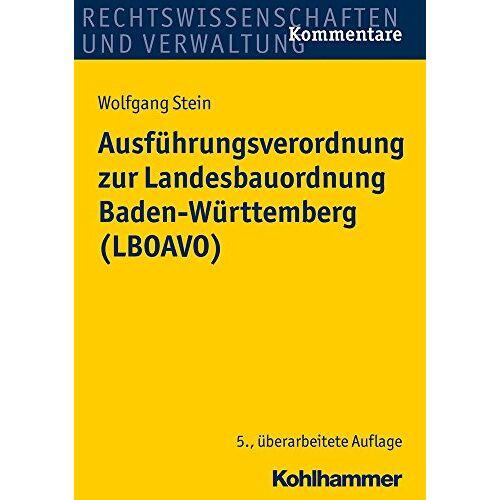 Wolfgang Stein - Ausführungsverordnung zur Landesbauordnung Baden-Württemberg (LBOAVO) - Preis vom 06.05.2021 04:54:26 h