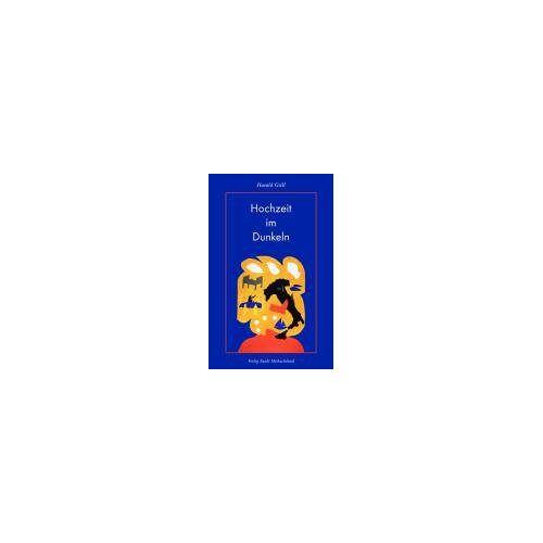 Harald Grill - Hochzeit im Dunkeln - Preis vom 21.04.2021 04:48:01 h