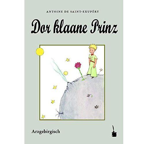Saint-Exupéry, Antoine de - Dor klaane Prinz: Erzgebirgisch / Arzgebirgisch - Preis vom 16.05.2021 04:43:40 h