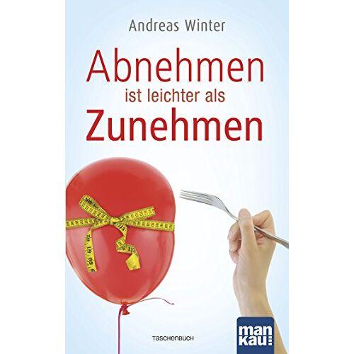Andreas Winter - Abnehmen ist leichter als Zunehmen - Preis vom 07.05.2021 04:52:30 h