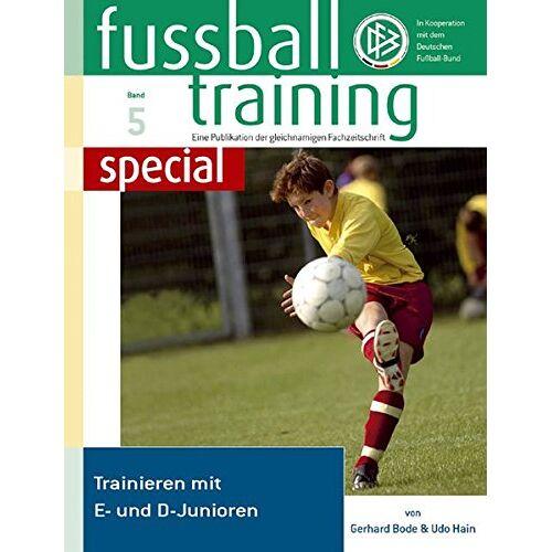 Gerhard Bode - Fussballtraining special 5: Trainieren mit E- und D-Junioren (Fußballtraining special) - Preis vom 04.04.2020 04:53:55 h