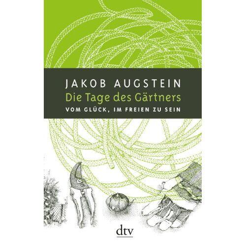 Jakob Augstein - Die Tage des Gärtners: Vom Glück, im Freien zu sein - Preis vom 19.04.2021 04:48:35 h