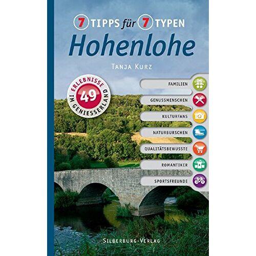 Tanja Kurz - 7 Tipps für 7 Typen - Hohenlohe: 49 Erlebnisse im Genießerland - Preis vom 26.01.2020 05:58:29 h