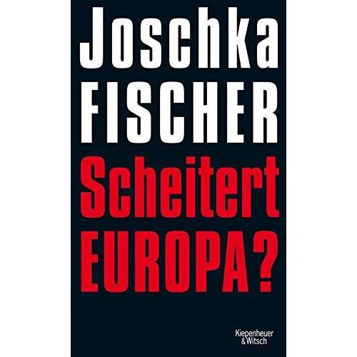 Joschka Fischer - Scheitert Europa? - Preis vom 15.04.2021 04:51:42 h