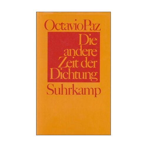 Octavio Paz - Die andere Zeit der Dichtung: Von der Romantik zur Avantgarde - Preis vom 06.05.2021 04:54:26 h