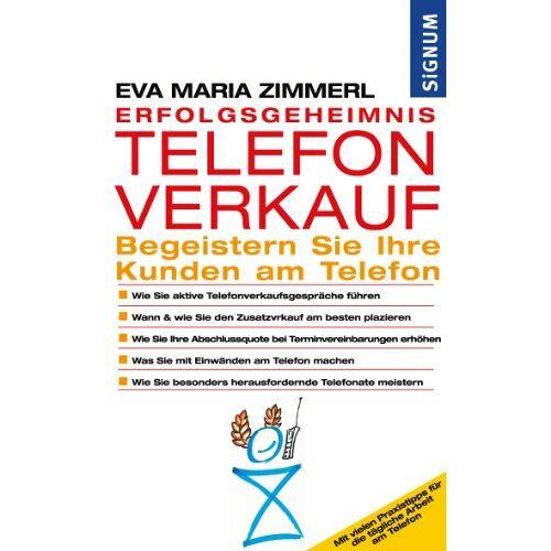 Zimmerl, Eva Maria - Erfolgsgeheimnis Telefonverkauf: Begeistern Sie Ihre Kunden am Telefon - Preis vom 25.01.2021 05:57:21 h