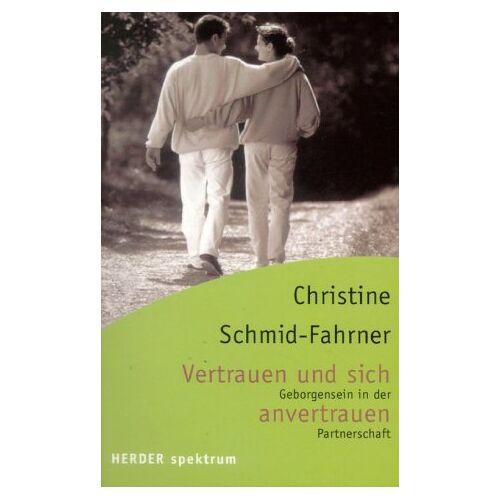 Christine Schmid-Fahrner - Vertrauen und sich anvertrauen - Preis vom 15.04.2021 04:51:42 h