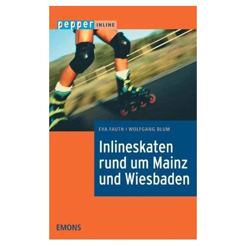 Eva Fauth - Inlineskaten rund um Mainz und Wiesbaden: Der Routenführer - Preis vom 20.10.2020 04:55:35 h