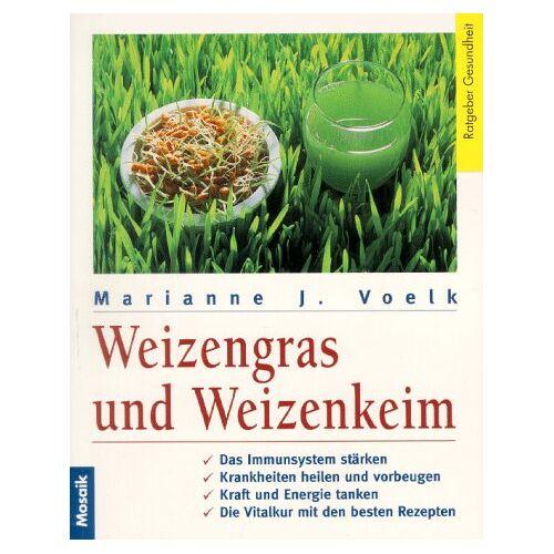 Voelk, Marianne J. - Weizengras und Weizenkeim - Preis vom 09.05.2021 04:52:39 h
