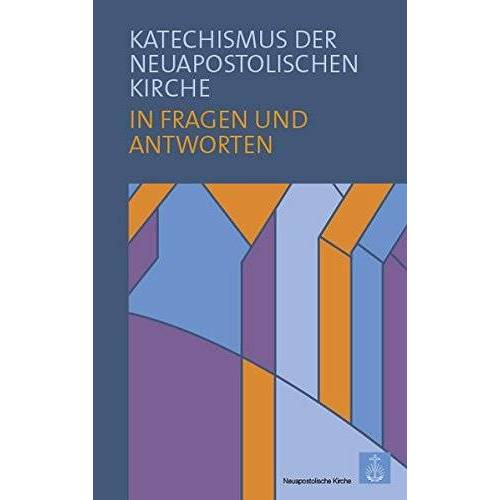 Neuapostolische Kirche International - Katechismus der Neuapostolischen Kirche: in Fragen und Antworten - Preis vom 13.05.2021 04:51:36 h