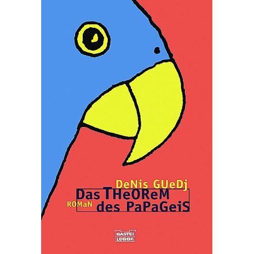 Denis Guedj - Das Theorem des Papageis - Preis vom 27.02.2021 06:04:24 h