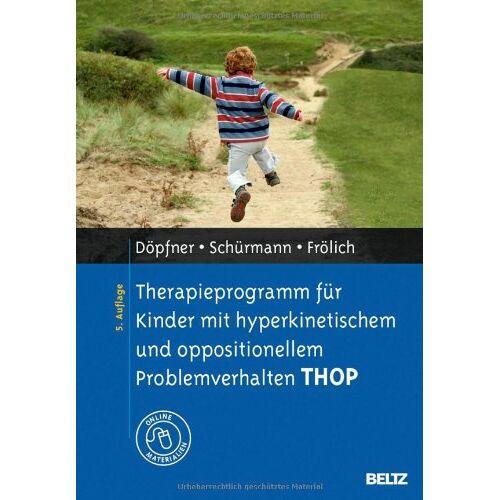 Manfred Döpfner - Therapieprogramm für Kinder mit hyperkinetischem und oppositionellem Problemverhalten THOP: Mit Online-Materialien (Materialien für die klinische Praxis) - Preis vom 24.02.2021 06:00:20 h