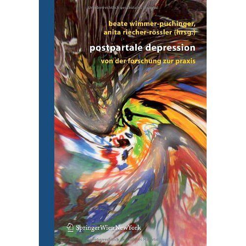 Beate Wimmer-Puchinger - Postpartale Depression: Von der Forschung zur Praxis - Preis vom 20.10.2020 04:55:35 h