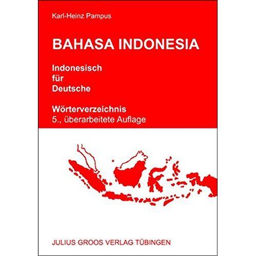 Karl-Heinz Pampus - Bahasa Indonesia - Indonesisch für Deutsche: Wörterverzeichnis - Preis vom 18.04.2021 04:52:10 h