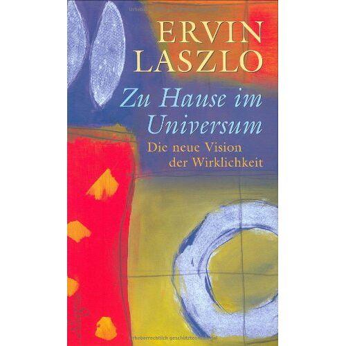 Ervin Laszlo - Zu Hause im Universum: Die neue Vision der Wirklichkeit: Eine neue Vision der Wirklichkeit - Preis vom 08.05.2021 04:52:27 h