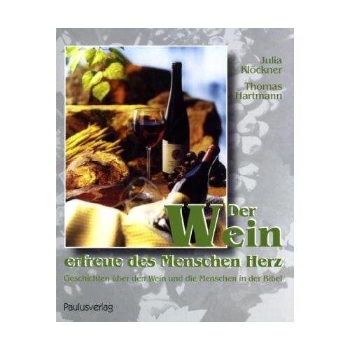 Julia Klöckner - Der Wein erfreue des Menschen Herz - Preis vom 20.10.2020 04:55:35 h