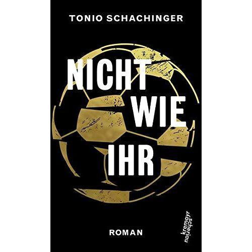 Tonio Schachinger - Nicht wie ihr: Roman - Preis vom 20.10.2020 04:55:35 h