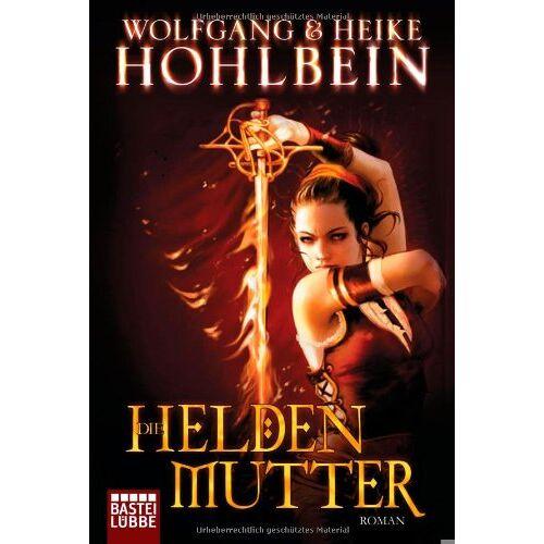 Wolfgang Hohlbein - Die Heldenmutter: Roman - Preis vom 10.05.2021 04:48:42 h