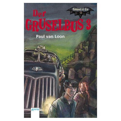 Loon, Paul van - Der Gruselbus 3. Grusel & Co - Preis vom 12.05.2021 04:50:50 h