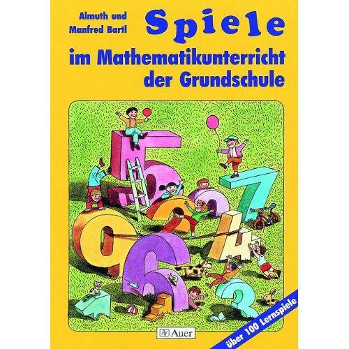 Almuth Bartl - Spiele im Mathematikunterricht der Grundschule: Über 100 Lernspiele - Preis vom 13.05.2021 04:51:36 h