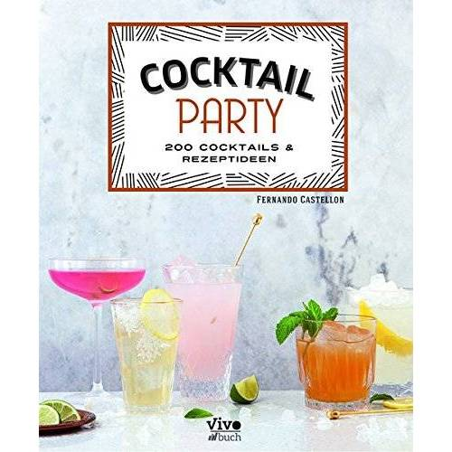 Fernando Castellon - Cocktail Party 200 Coktails 6 Rezeptideen - Preis vom 05.09.2020 04:49:05 h