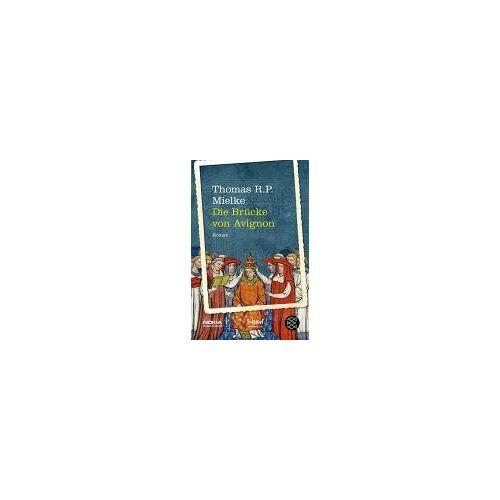 Mielke, Thomas R. P. - Die Brücke von Avignon. - Preis vom 16.04.2021 04:54:32 h