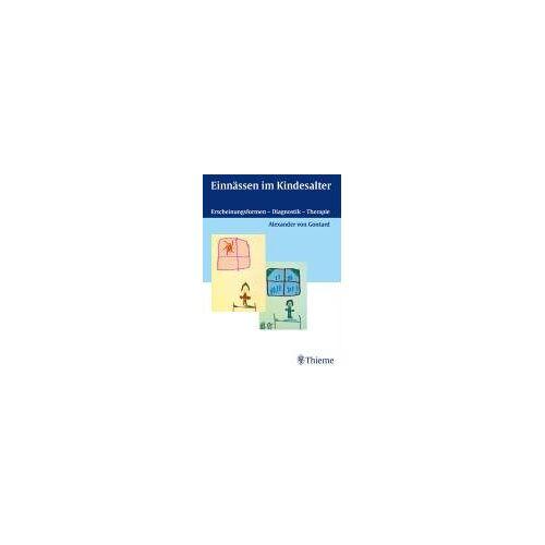 Gontard, Alexander von - Einnässen im Kindesalter. Erscheinungsformen - Diagnostik - Therapie - Preis vom 05.09.2020 04:49:05 h