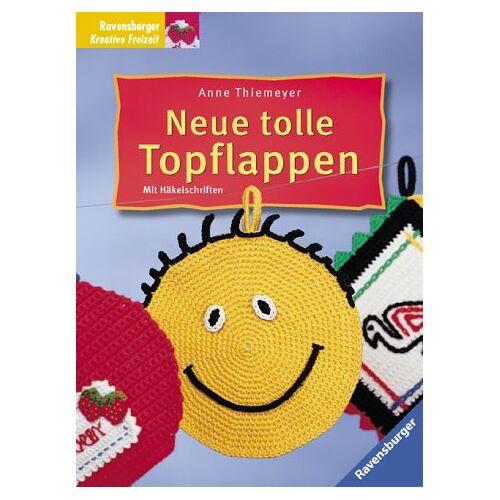 Anne Thiemeyer - Neue tolle Topflappen. Mit Häkelschriften - Preis vom 20.10.2020 04:55:35 h