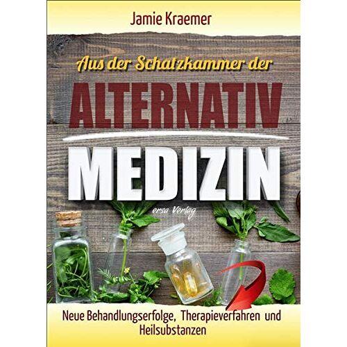 Jamie Kraemer - Aus der Schatzkammer der Alternativmedizin: Neue Behandlungserfolge, Therapieverfahren und Heilsubstanzen - Preis vom 22.10.2020 04:52:23 h