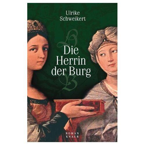 Ulrike Schweikert - Die Herrin der Burg - Preis vom 14.04.2021 04:53:30 h
