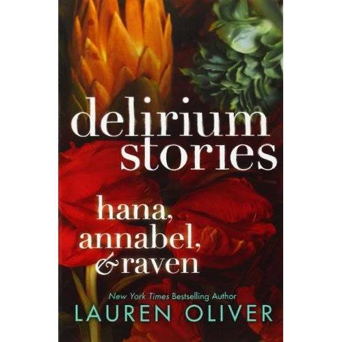 Lauren Oliver - Delirium Stories: Hana, Annabel, and Raven (Delirium Trilogy) - Preis vom 18.04.2021 04:52:10 h