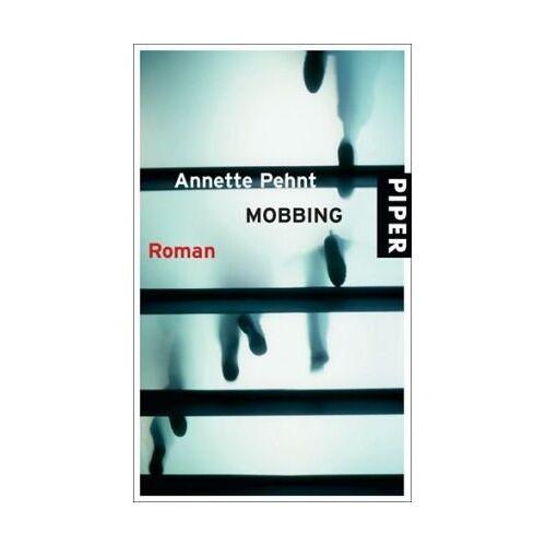 Annette Pehnt - Mobbing: Roman - Preis vom 11.05.2021 04:49:30 h