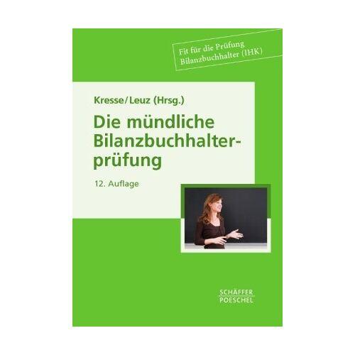 Werner Kresse - Die neue Schule des Bilanzbuchhalters: Die mündliche Bilanzbuchhalterprüfung: Bilanzbuchhalter (IHK) mit Fragen und Antworten: 3 - Preis vom 16.04.2021 04:54:32 h