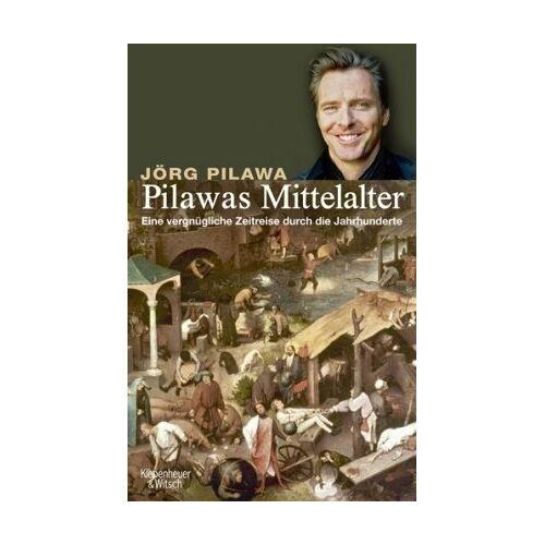 Jörg Pilawa - Pilawas Mittelalter: Eine vergnügliche Zeitreise durch die Jahrhunderte - Preis vom 27.02.2021 06:04:24 h