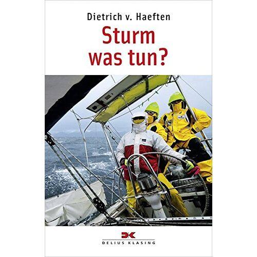 Haeften, Dietrich von - Sturm - was tun? - Preis vom 18.09.2019 05:33:40 h